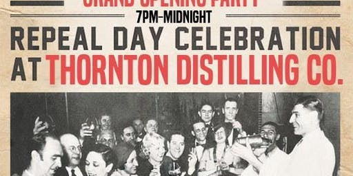 Thornton Distilling Co. Repeal Day Grand Opening Party