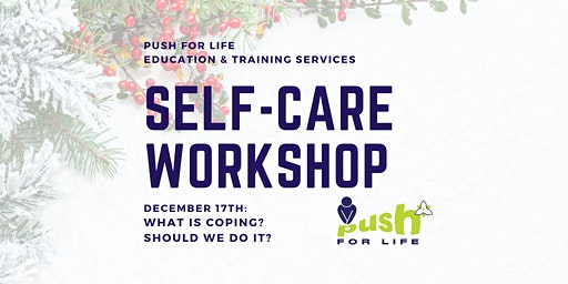 Self-Care Workshop: What is coping? Should we do it?
