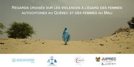 """""""Regards croisés"""" entre WILDAF/Mali et Femmes Autochtones du Québec billets"""