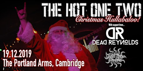 The Hot One Two's Christmas Hullabaloo! tickets