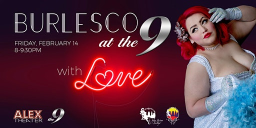 BURLESCO at The 9 with LOVE
