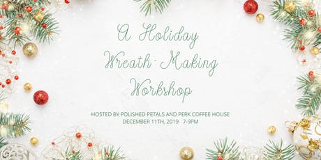 A Holiday Wreath-Making Workshop tickets