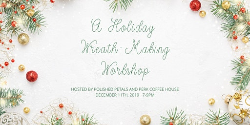 A Holiday Wreath-Making Workshop