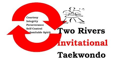 25th Annual Two Rivers Invitational Taekwondo Tournament