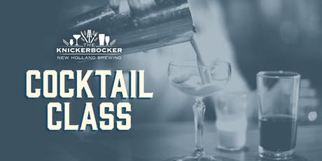Cocktail Class at New Holland Brewing The Knickerbocker tickets