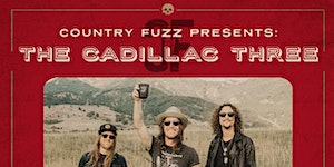 Country Fuzz Presents: The Cadillac Three at The...