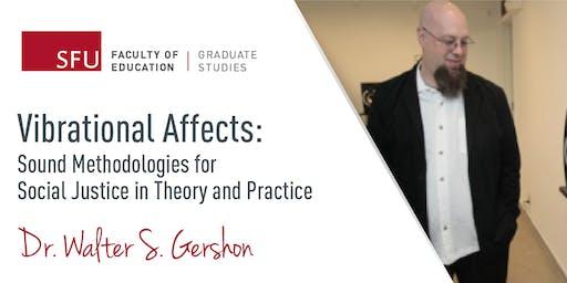 Dr. Walter S. Gershon Talk