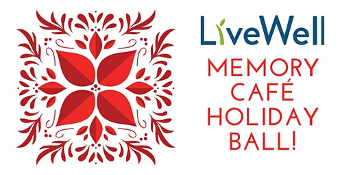 Memory Café Holiday Ball December 18 - 2019