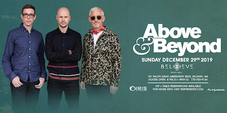 Above & Beyond - 21+ Open Early | IrisESP101 Learn to Believe | Sun Dec 29 : This show will 100% sell out.  WARNING: Less than 200 tickets remain.  tickets