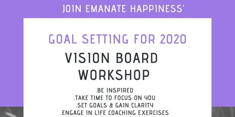 Goal Setting for 2020 - Emanate Happiness' Half-day Vision Board Workshop tickets