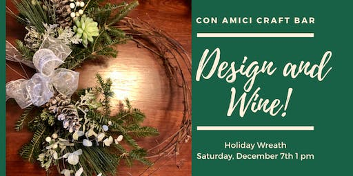 Design & Wine Holiday Wreath Class