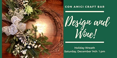 Dec. 14 Design & Wine Holiday Wreath Class