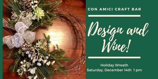Dec. 14 Design & Wine Holiday Wreath Class