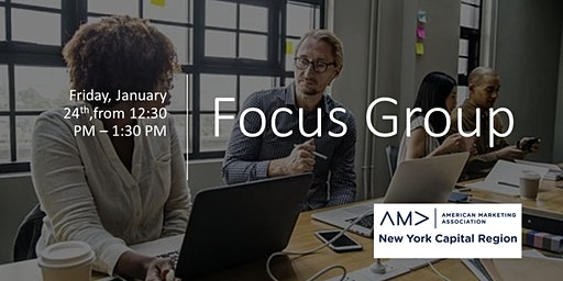 Focus Group for the AMA New York Capital Region Chapter