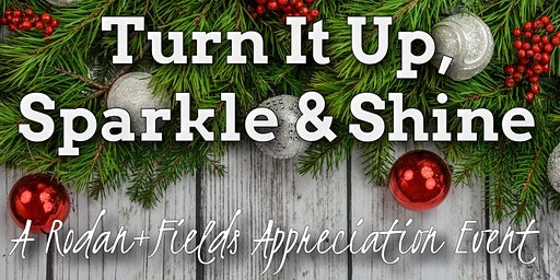 Turn It Up, Sparkle & Shine R+F Appreciation Event