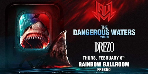 JAUZ in Fresno: Dangerous Waters Tour!