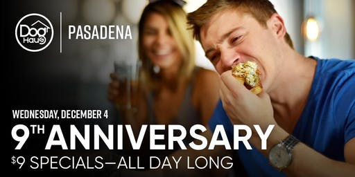 Dog Haus Pasadena's 9-Year Anniversary Celebration: $9 Haus Dog Meal