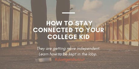 How to Stay Connected to Your College Kid (what really works!) tickets