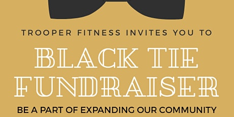 Black Tie Fundraiser for Trooper Fitness #2 tickets