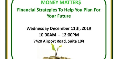 Money Matters: Financial Stratgies to Help You Plan for Your Future tickets