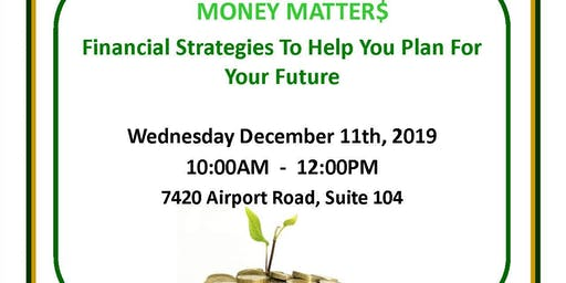 Money Matters: Financial Stratgies to Help You Plan for Your Future