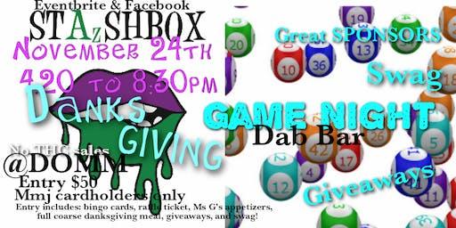 Stazshbox Danksgiving &game night for mmj cardholders only