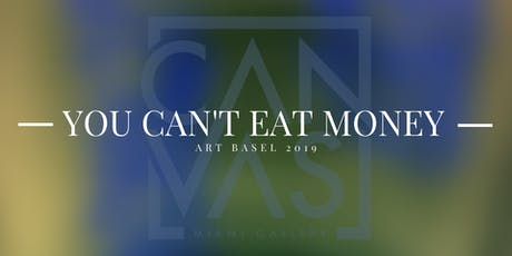 You Can't Eat Money by ZMK / BASEL 2019 tickets