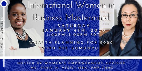 International Women in Business Mastermind - Your 2020 Foundation for Wealth! tickets
