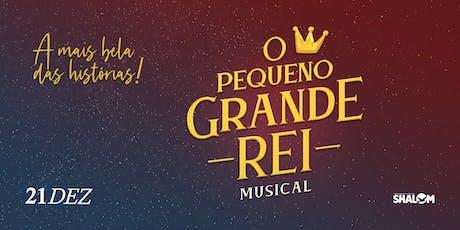 Musical O Pequeno Grande Rei [1ª SESSÃO - 16H] ingressos