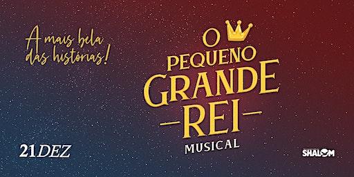 Musical O Pequeno Grande Rei [1ª SESSÃO - 16H]