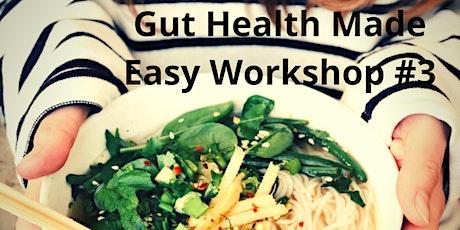Gut Health Made Easy Workshop #3 tickets
