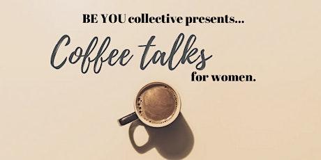 Coffee talks for Women tickets