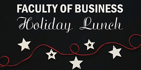 The Faculty of Business Holiday Lunch tickets