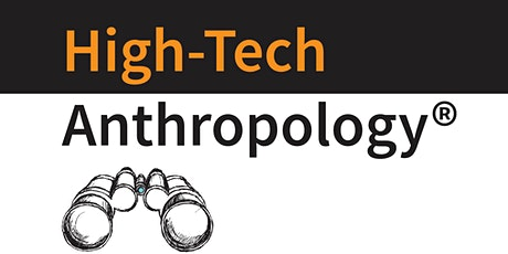 High-Tech Anthropology® workshop tickets