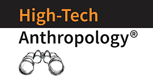 High-Tech Anthropology® workshop