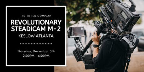 Revolutionary Steadicam M-2 at Keslow Atlanta! tickets