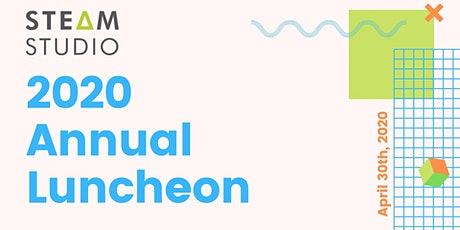 2020 STEAM Studio Annual Luncheon tickets