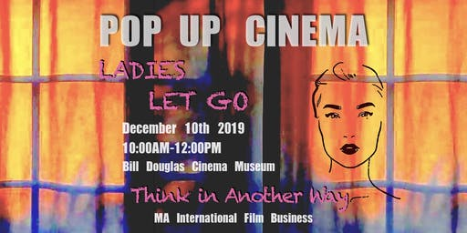 Pop Up Cinema 'Ladies LET GO'