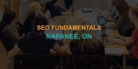 SEO Fundamentals: Napanee Workshop tickets