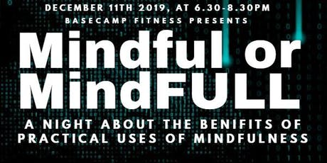 Mindful or MindFULL? tickets