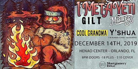 I Met A Yeti, GILT, Cool Grandma, Mistress, and Y'shua tickets