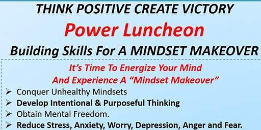 Think Positive Create Victory  Power Luncheon May 2, 2020