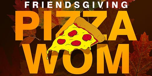 Friendsgiving Pizza WOM at Switch Nightclub