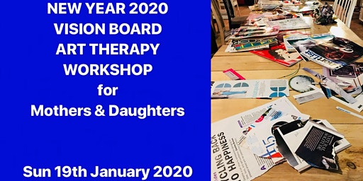NEW  YEAR 2020 Vision Board Art Therapy Workshop for  Mothers & Daughters