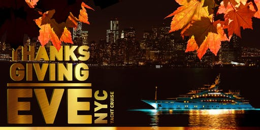 NYC THANKSGIVING EVE BOOZE CRIUSE  PARTY CRUISE AROUND  NEW YORK CITY   GREAT VIEWS & MUSIC