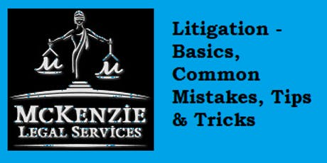 Litigation - Basics, Common Mistakes, Tips & Tricks *** cancelled **** tickets