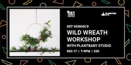 Get School'd: Wild Wreath Workshop with Plantbaby Studio tickets