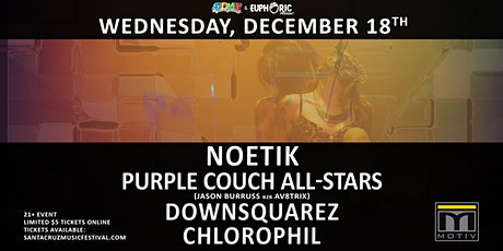 Noetik, Jason Burruss B2B Av8trix,  DownsquareZ & Chlorophil at Motiv tickets