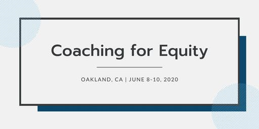 Coaching for Equity | June 8-10, 2020 | CA
