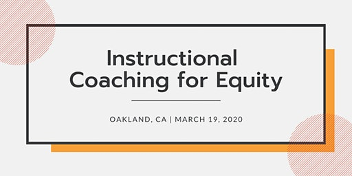 Instructional Coaching for Equity | March 19, 2020 | CA